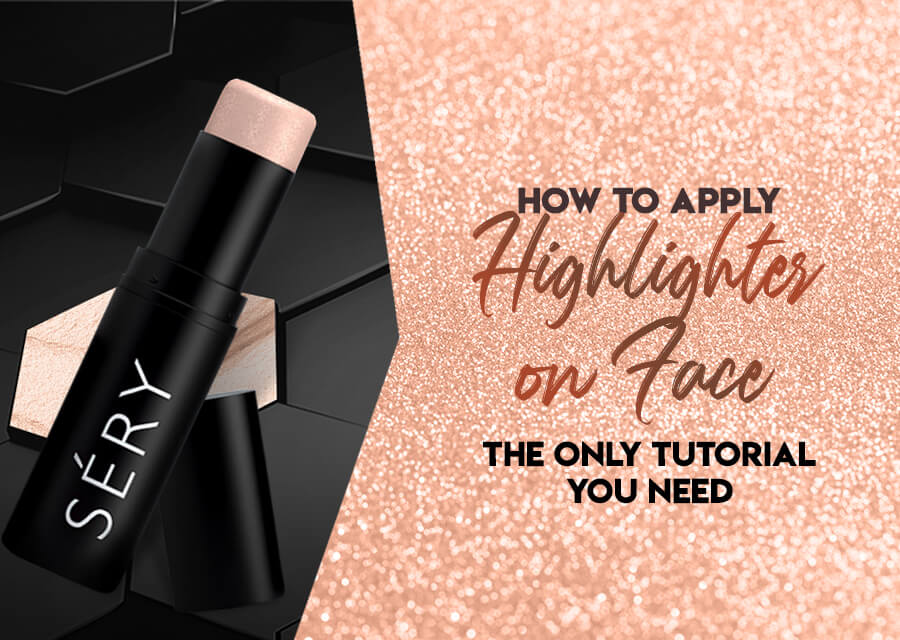 How to Apply Highlighter on Face: The Only Tutorial You Need
